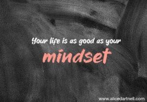 Alice Dartnell Life Success Coach London Consultation Max Lenz Stuggart Your life good as your mindset